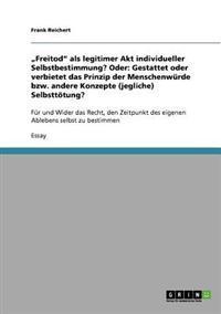 """""""Freitod ALS Legitimer Akt Individueller Selbstbestimmung? Oder"""