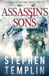 Assassin's Sons: [#4] a Special Operations Group Thriller