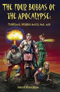 Four Bubbas of the Apocalypse: Flatulence, Halitosis, Incest, And...Ned, the