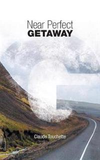 Near Perfect Getaway