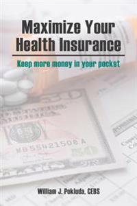 Maximize Your Health Insurance: Strategies to Keep More Money in Your Pocket