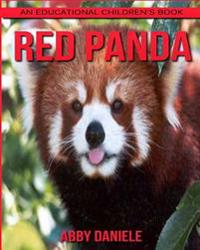 Red Panda! an Educational Children's Book about Red Panda with Fun Facts & Photos