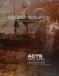 Genesis to Revelation: Acts Leader Guide: A Comprehensive Verse-By-Verse Exploration of the Bible