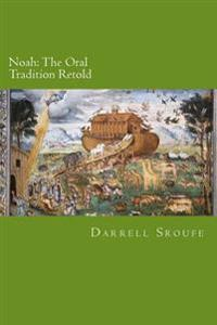 Noah: The Oral Tradition Retold