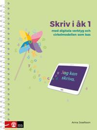 Skriv i åk 1 : med digitala verktyg och cirkelmodellen som bas