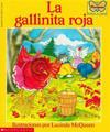 La Gallinita Roja: (Spanish Language Edition of the Little Red Hen)
