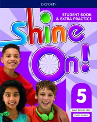 Shine On!: Level 5: Student Book with Extra Practice