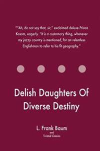 Delish Daughters of Diverse Destiny