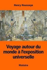 Voyage Autour Du Monde À l'Exposition Universelle