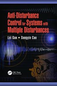 Anti-disturbance Control for Systems With Multiple Disturbances