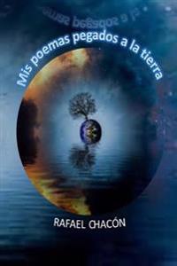 MIS Poemas Pegados a la Tierra