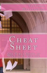 Cheat Sheet: One Girl's Guide to Winning at College