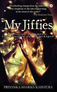"My Jiffies: ""Narration of Moments, Unadulterated and Unpackaged"""