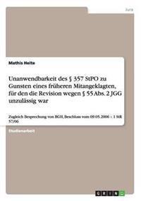 Unanwendbarkeit Des 357 Stpo Zu Gunsten Eines Fruheren Mitangeklagten, Fur Den Die Revision Wegen 55 ABS. 2 Jgg Unzulassig War