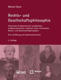Rechts- Und Gesellschaftsphilosophie: Historische Fundamente Der Europaischen, Nordamerikanischen, Indischen Sowie Chinesischen Rechts- Und Gesellscha