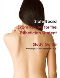 State Board Exam Review for the Esthetician Student