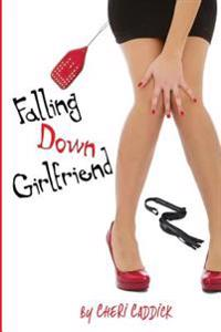 Falling Down Girlfriend