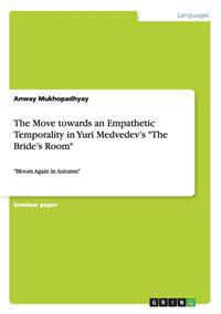 The Move Towards an Empathetic Temporality in Yuri Medvedev's the Bride's Room