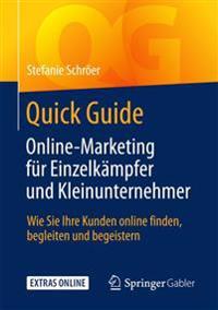 Quick Guide Online-Marketing F r Einzelk mpfer Und Kleinunternehmer