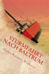Sturmfahrt Nach Baltrum: Ein Segeltoern Um Leben Und Tod