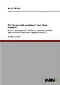 Die Gesprengte Institution Nach Maud Mannoni