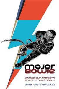 Major Bowie (English Edition): The Influence of Science-Fiction and Space Race in Life and on Music of David Bowie