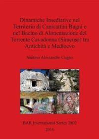 Dinamiche Insediative nel Territorio di Canicattini Bagni e nel Bacino di Alimentazione del Torrente Cavadonna (Siracusa) tra Antichita e Medioevo