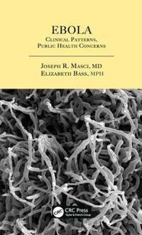 Ebola: Clinical Patterns, Public Health Concerns
