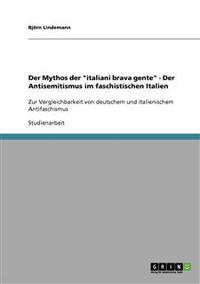Der Mythos Der Italiani Brava Gente - Der Antisemitismus Im Faschistischen Italien