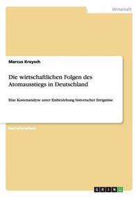 Die Wirtschaftlichen Folgen Des Atomausstiegs in Deutschland