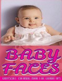 Baby Faces Grayscale Coloring Book for Grown Ups Vol.5: Grayscale Adult Coloring Books 8.5x11 25 Images (Photo Coloring Books) (Grayscale Coloring Boo