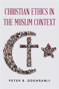 Christian Ethics in the Muslim Context
