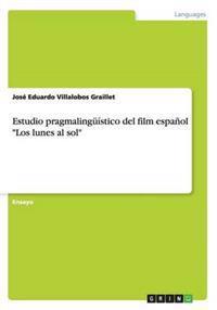 """Estudio Pragmaling��stico del Film Espa�ol """"los Lunes Al Sol"""""""