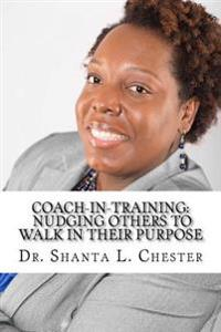 Coach-In-Training: Nudging Others to Walk in Their Purpose