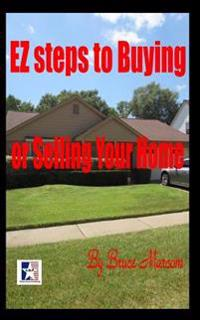 EZ Steps to Buy or Sell Your Home