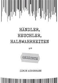 Händler, Heuchler, Halbwahrheiten