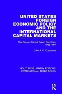 United States Foreign Economic Policy and the International Capital Markets