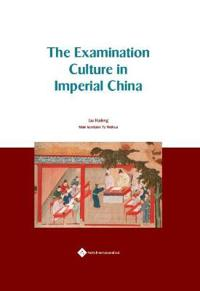 The Examination Culture in Imperial China