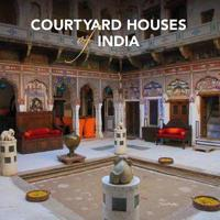 Courtyard Houses of India