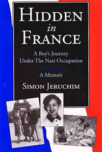 Hidden in France: A Boy's Journey Under the Nazi Occupation