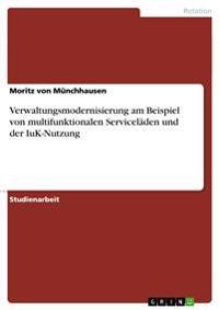 Verwaltungsmodernisierung Am Beispiel Von Multifunktionalen Serviceladen Und Der Iuk-Nutzung