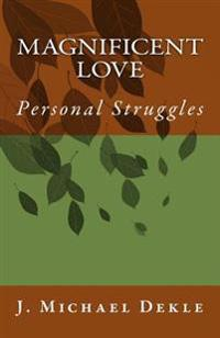 Magnificent Love: Personal Struggles