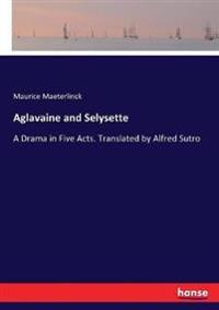 Aglavaine and Selysette