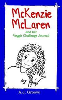 McKenzie McLaren and Her Veggie Challenge Journal
