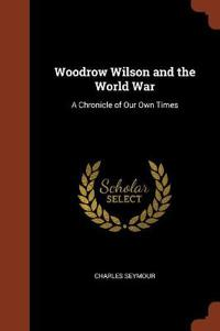 Woodrow Wilson and the World War