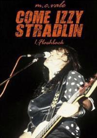 Come Izzy Stradlin - 1 Flashback