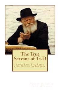 The True Servant of G-D