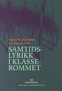 Samtidslyrikk i klasserommet - Kjersti Rognes Solbu, Jon Opedal Hove pdf epub
