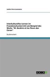 Interkulturelles Lernen Im Franz sischunterricht Am Beispiel Des Werks M. Ibrahim Et Les Fleurs Dur Coran
