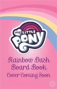 My Little Pony: Go, Rainbow Dash! Board Book